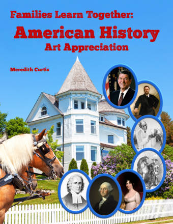Families Learning Together: American History Art Appreciation by Meredith Curtis