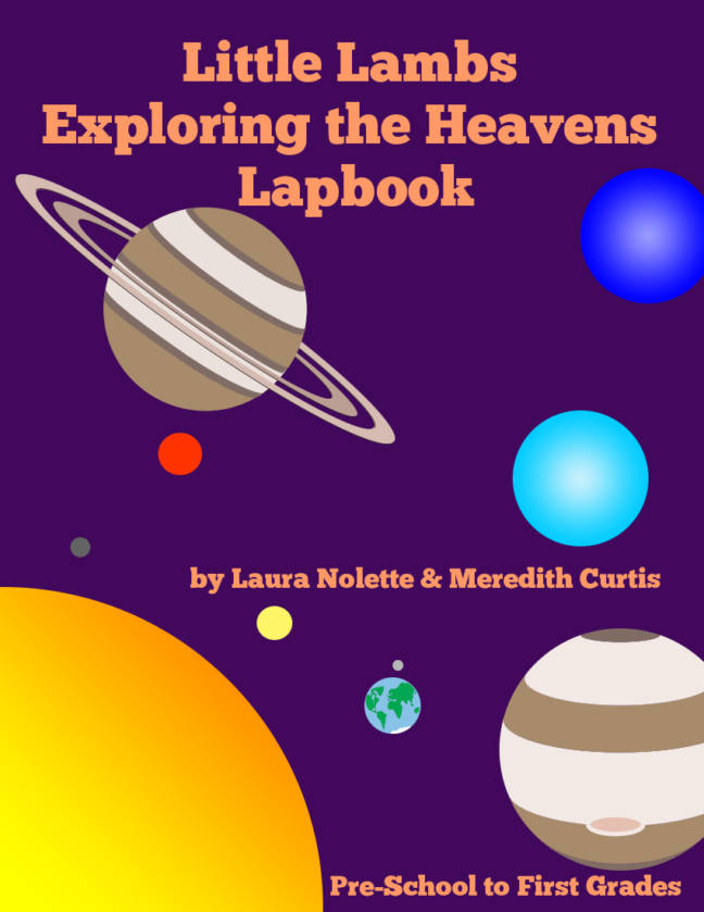 Little Lambs Exploring the Heavens Lapbook by Laura Nolette and Meredith Curtis