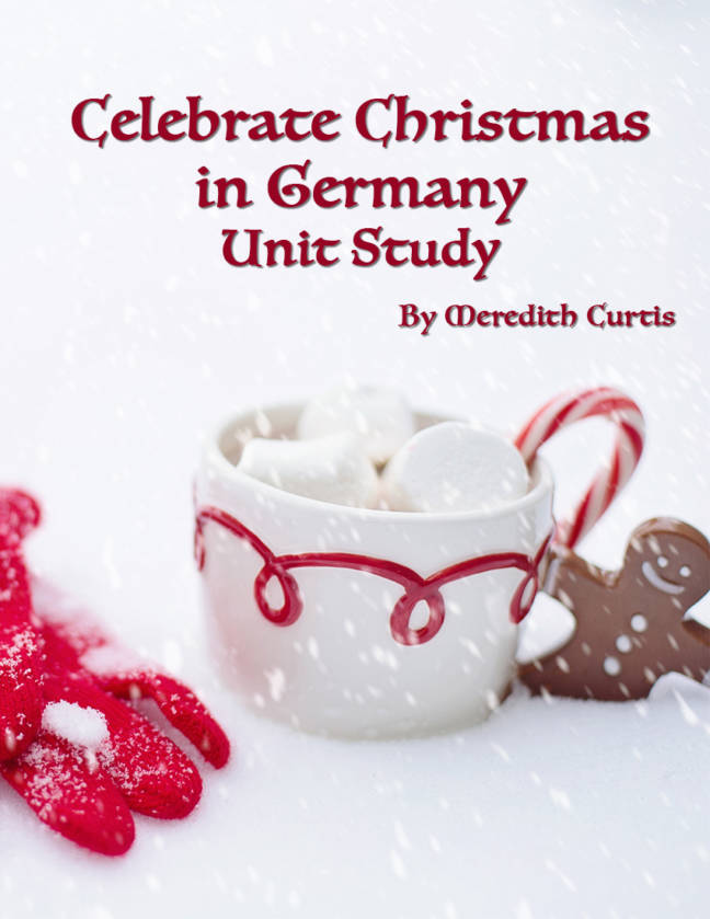 Celebrate Christmas in Germany Unit Study by Meredith Curtis
