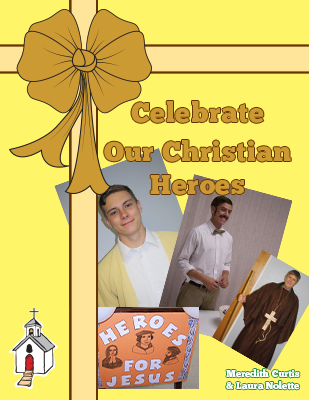 Celebrate Our Christian Heroes by Meredith Curtis