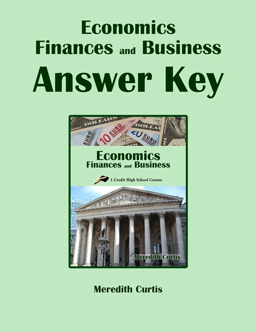 Economics, Finances, and Business Answer Key by Meredith Curtis