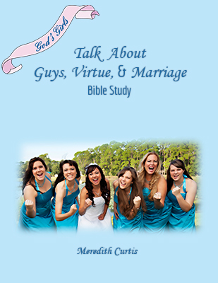 God's Girls Talk About Guys, Virtue, and Marriage by Meredith Curtis