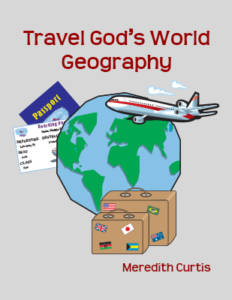 Travel God's World Geography by Meredith Curtis