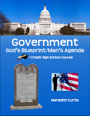 Government: God's Blueprint/Man's Agenda by Meredith Curtis