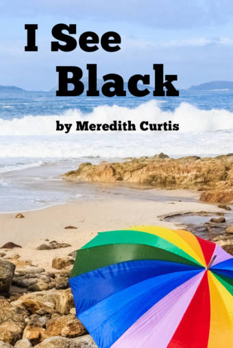 I See Black by Meredith Curtis