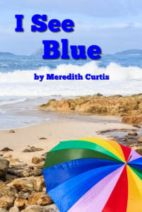 I See Blue by Meredith Curtis
