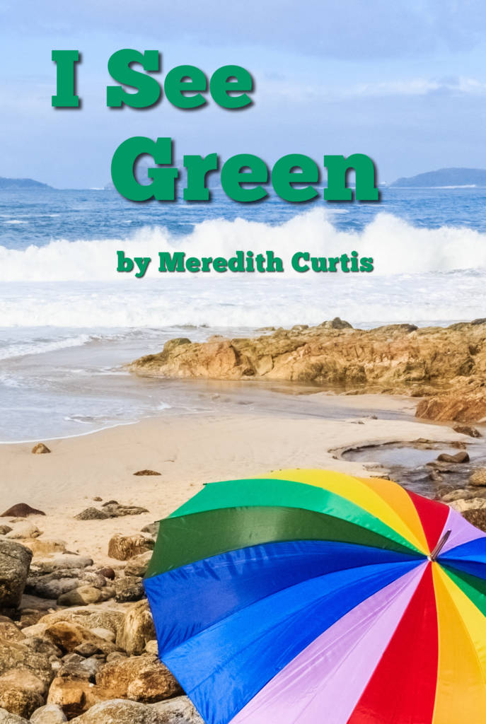I See Green by Meredith Curtis