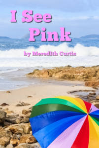 I See Pink by Meredith Curtis