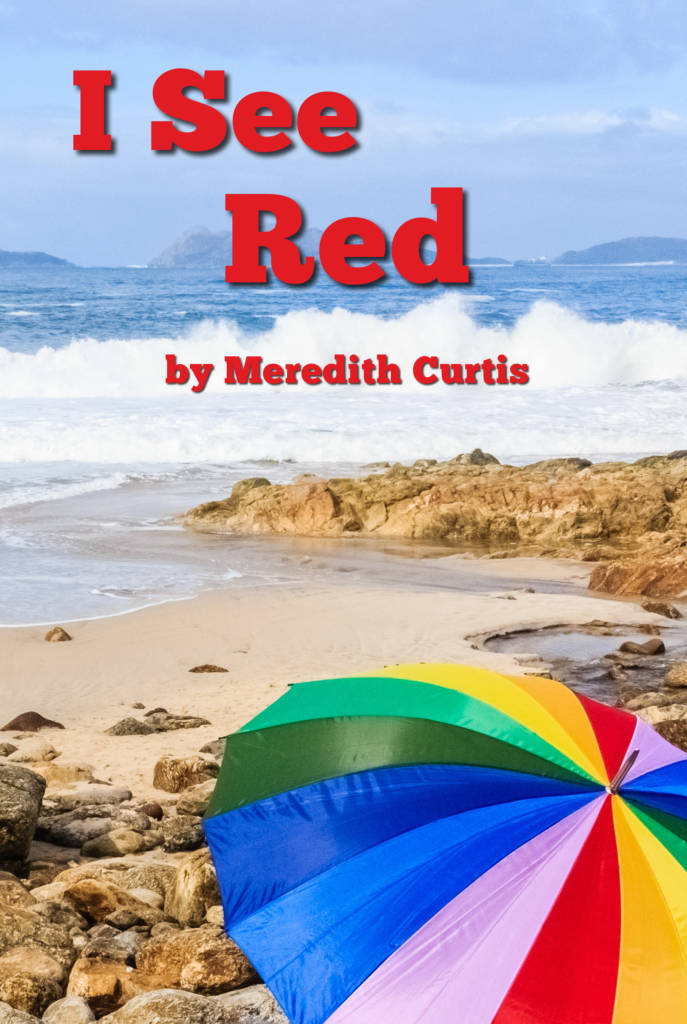 I See Red by Meredith Curtis