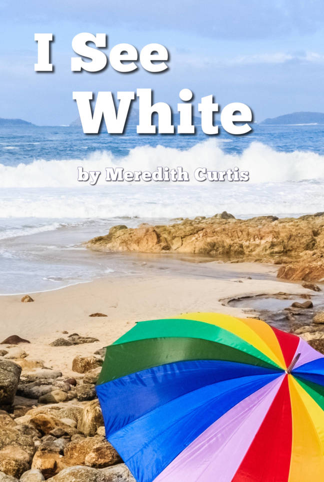 I See White by Meredith Curtis