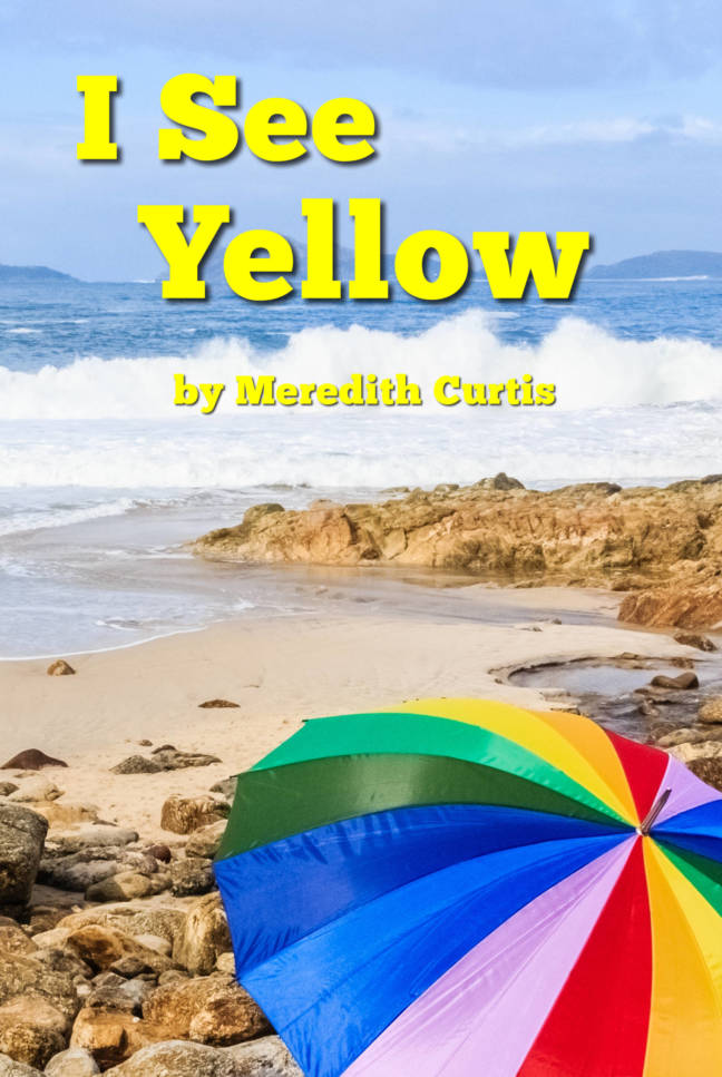I See Yellow by Meredith Curtis