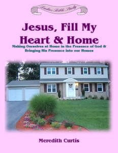 Jesus, Fill My Heart and Home by Meredith Curtis