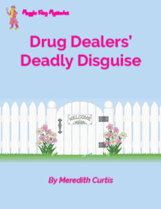 Drug Dealers' Deadly Disguise by Meredith Curtis