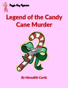 Legend of the Candy Cane Murder by Meredith Curtis