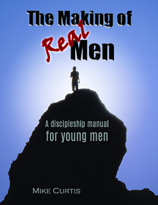 The Making of Real Men by Pastor Mike Curtis