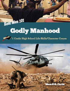 Real Men 101: Godly Manhood by Meredith Curtis