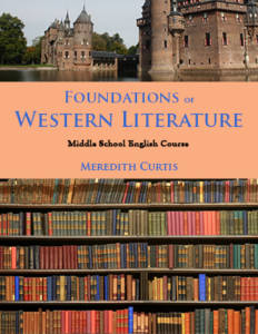 Foundations of Western Literature Middle School English Course by Meredith Curtis