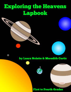 Exploring the Heavens Lapbook by Laura Nolette and Meredith Curtis
