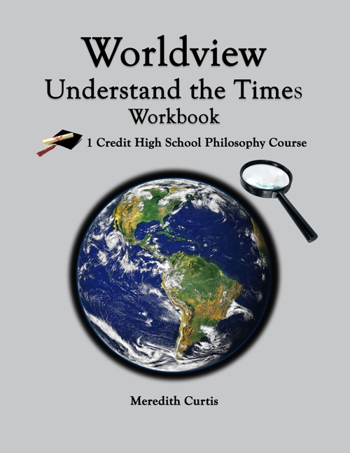 Worldview Understanding the Times Workbook by Meredith Curtis