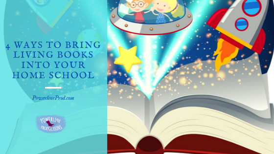 4 Ways to Bring Living Books Into Your Home School