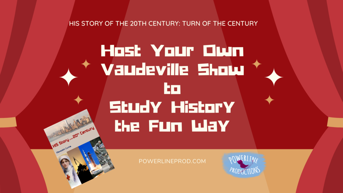 Host Your Own Vaudeville Show to Study History the Fun Way