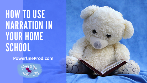 How To Use Narration In Your Home School