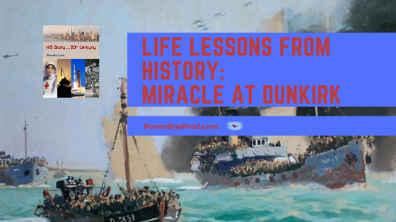 Life Lessons From History: Miracle at Dunkirk