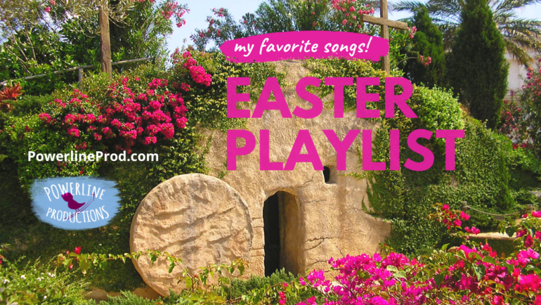 My Favorite Songs: Easter Playlist