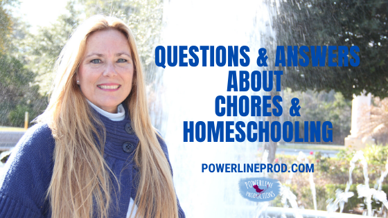 Questions & Answers About Chores & Homeschooling