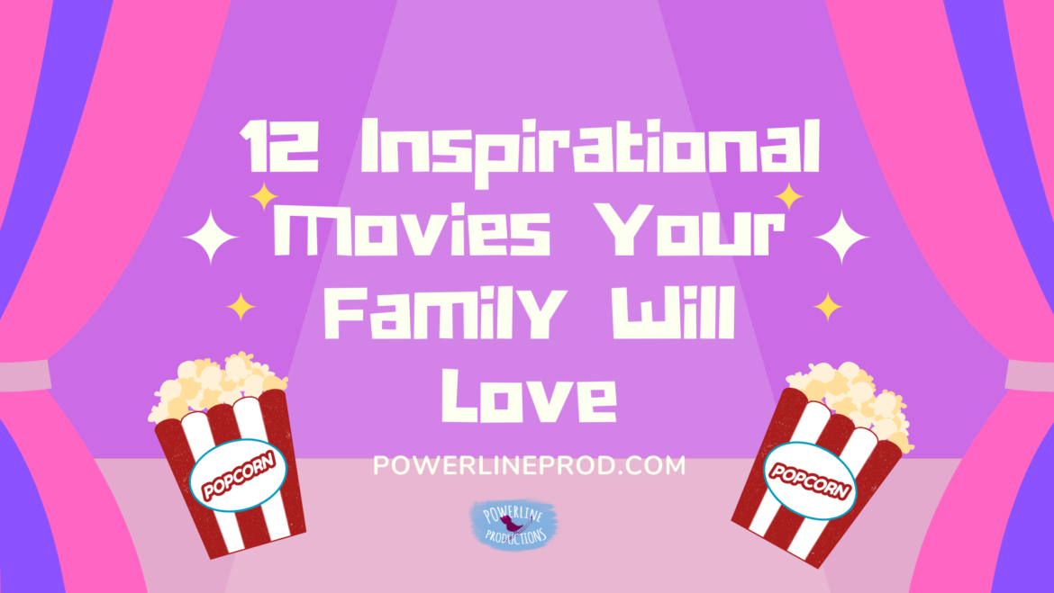 12 Inspirational Movies Your Family Will Love