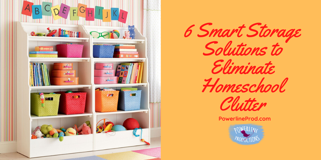 6 Smart Storage Solutions to Eliminate Homeschool Clutter