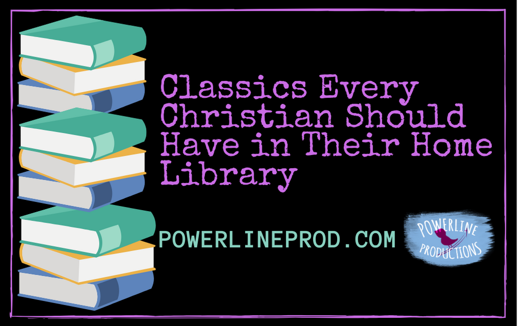 Classics Every Christian Should Have in Their Home Library