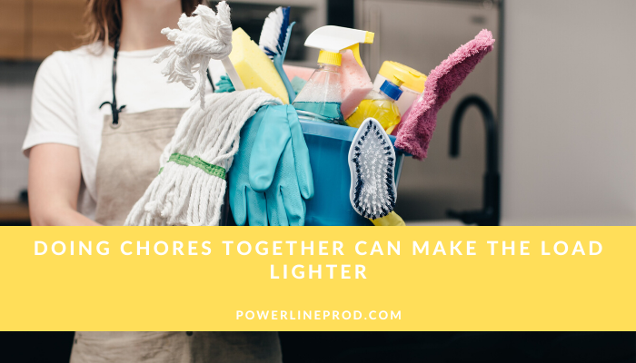 Doing Chores Together Can Make the Load Lighter