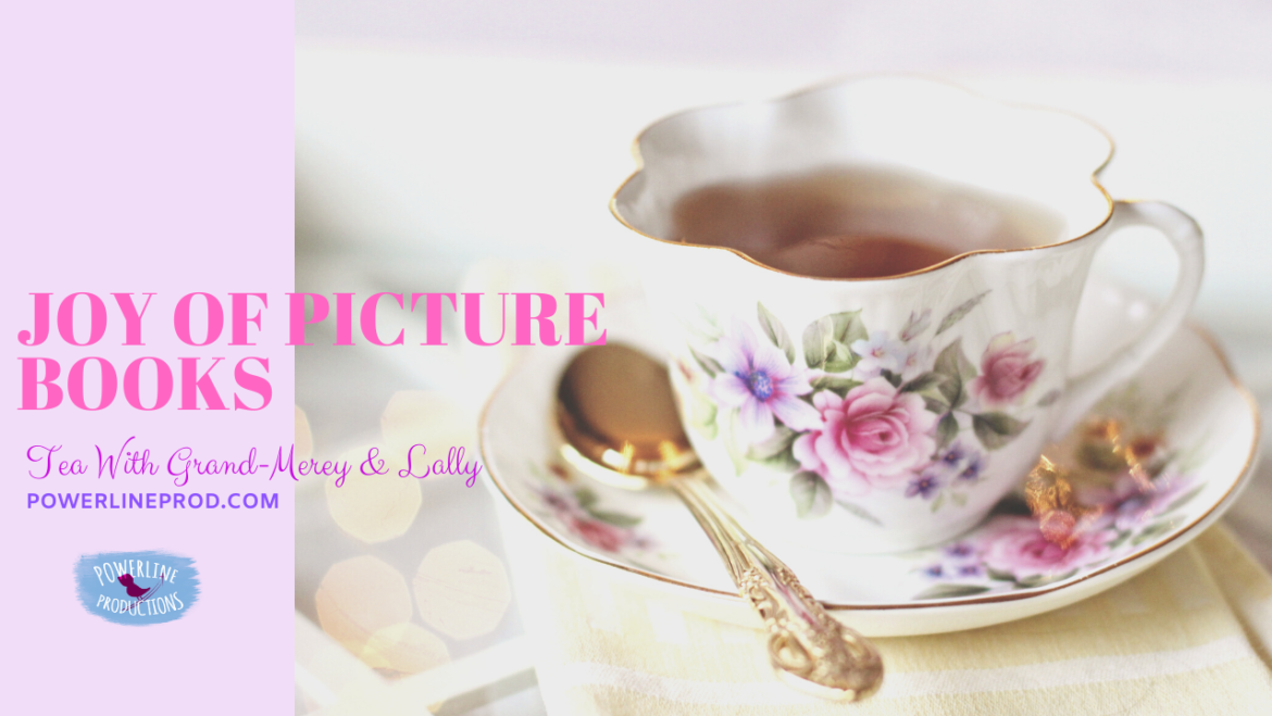 Tea with Grand-Merey & Lally – Picture Books
