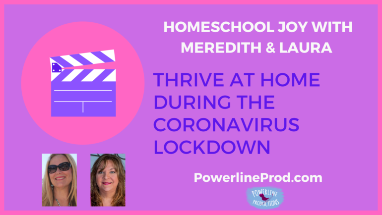 Homeschool Joy with Meredith and Laura – Thrive at Home During the CoronaVirus Lockdown