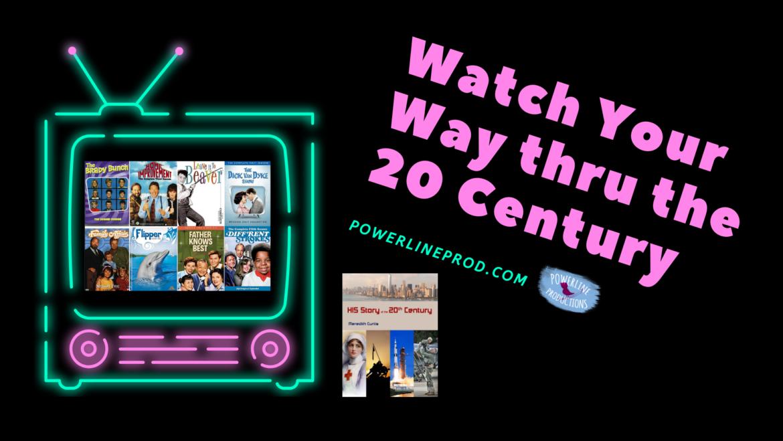 Watch Your Way thru the 20 Century