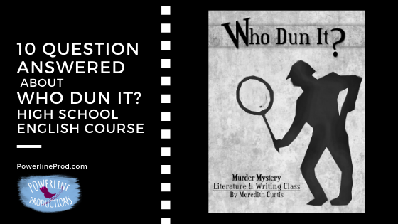 10 Question Answered about Who Dun It? High School English Course