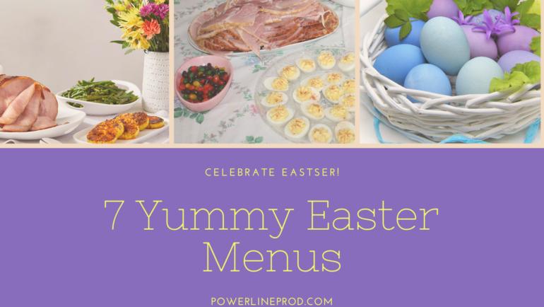 7 Yummy Easter Menus