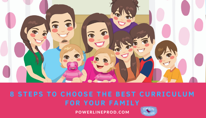 8 Steps to Choose the Best Curriculum for Your Family