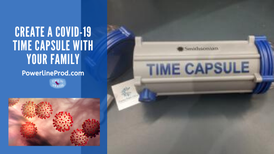 Create a Covid-19 Time Capsule with Your Family
