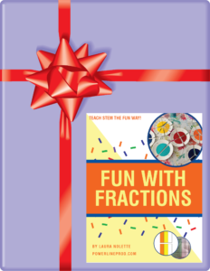Our Gift to You - Fun with Fractions by Laura Nolette