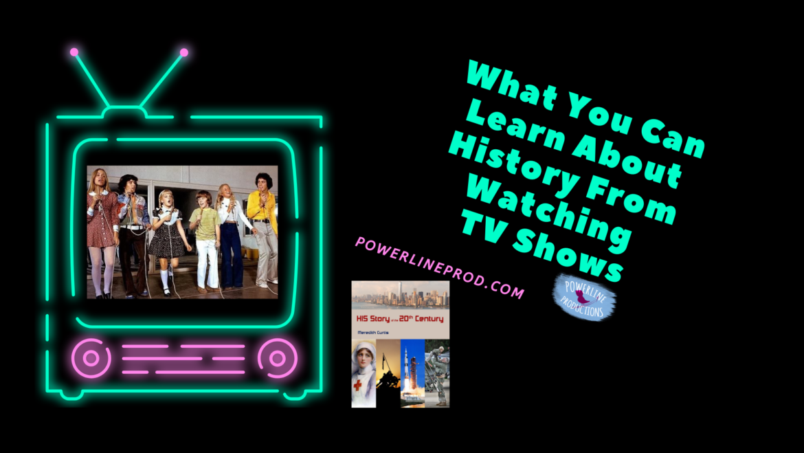 What You Can Learn About History From Watching TV Shows