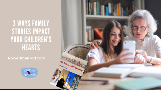 3 Ways Family Stories Impact Your Children's Hearts