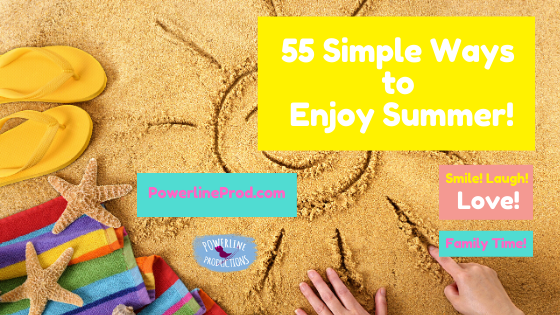 55 Simple Ways to Enjoy Summer!