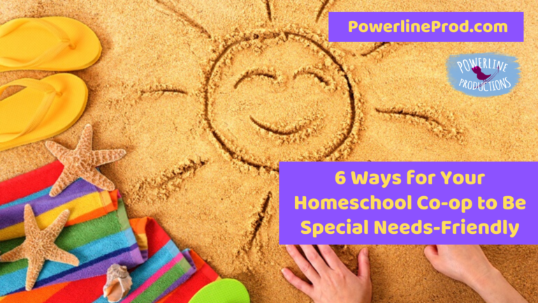 6 Ways for Your Homeschool Co-op to Be Special Needs-Friendly