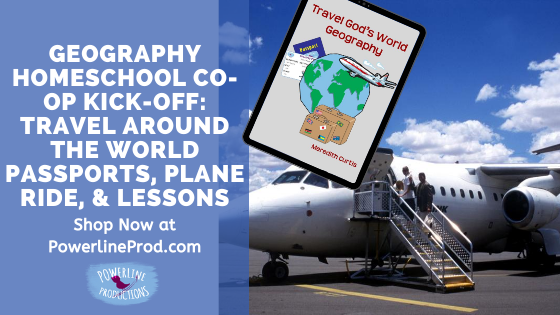 Geography Homeschool Co-op Kick-Off: Travel Around The World Passports, Plane Ride, & Lessons