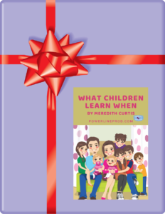 Free Gift from Powerline Productions - What Children Learn When by Meredith Curtis