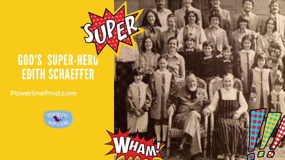 God's Super-Hero Edith Schaeffer