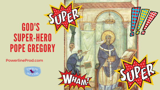 God's Super-Hero: Pope Gregory the Great