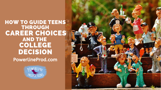 How to Guide Teens through Career Choices and the College Decision